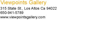 Viewpoints Gallery 315 State St., Los Altos Ca 9